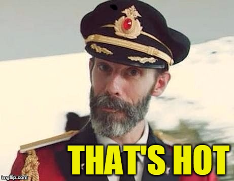 Captain Obvious | THAT'S HOT | image tagged in captain obvious | made w/ Imgflip meme maker