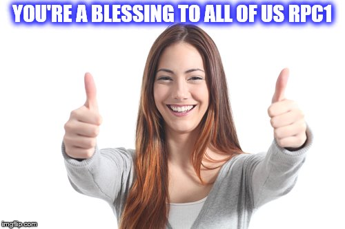 YOU'RE A BLESSING TO ALL OF US RPC1 | made w/ Imgflip meme maker