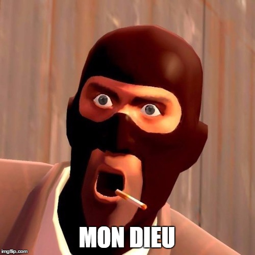 Mon Dieu | MON DIEU | image tagged in team fortress 2,memes,funny memes | made w/ Imgflip meme maker