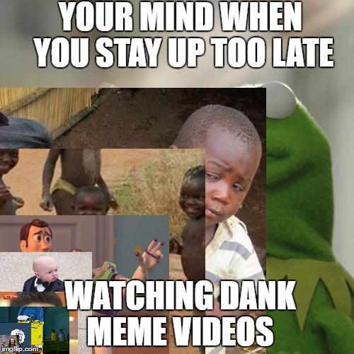 1nu4yt dank meme overload imgflip