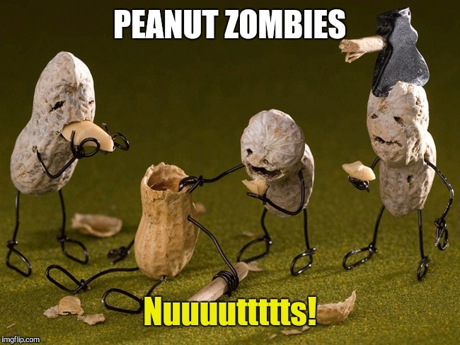 PEANUT ZOMBIES | made w/ Imgflip meme maker