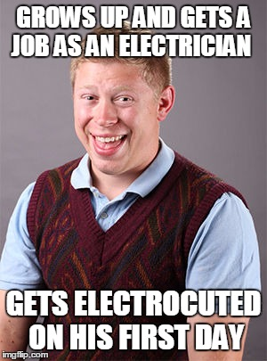 Updated Bad Luck Brian | GROWS UP AND GETS A JOB AS AN ELECTRICIAN GETS ELECTROCUTED