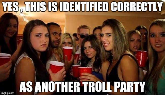 That's disgusting | YES , THIS IS IDENTIFIED CORRECTLY AS ANOTHER TROLL PARTY | image tagged in that's disgusting | made w/ Imgflip meme maker