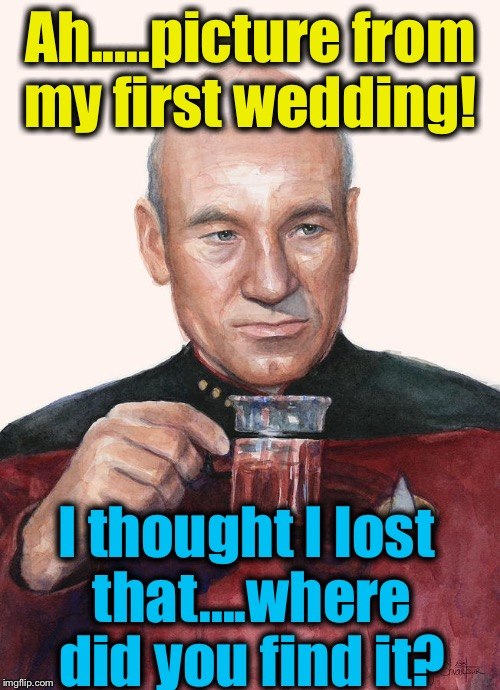Ah.....picture from my first wedding! I thought I lost that....where did you find it? | made w/ Imgflip meme maker