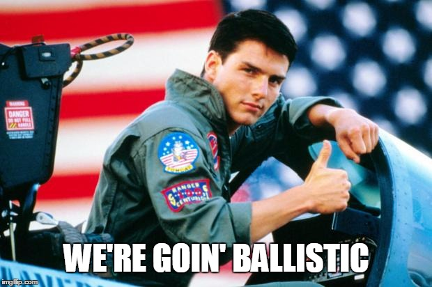 WE'RE GOIN' BALLISTIC | image tagged in cruise | made w/ Imgflip meme maker