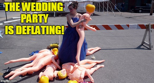 THE WEDDING PARTY IS DEFLATING! | made w/ Imgflip meme maker
