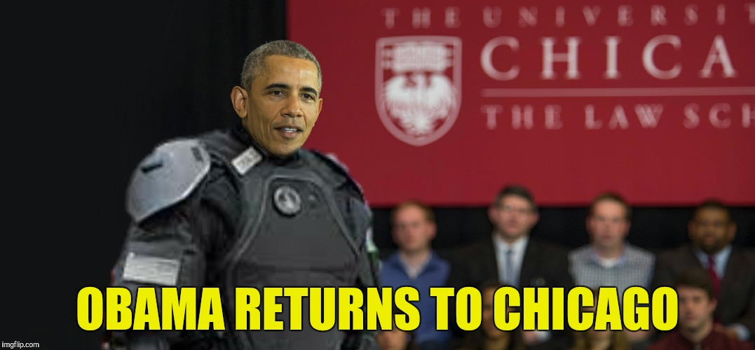 This is a gun free zone...right? | OBAMA RETURNS TO CHICAGO | image tagged in barack obama,body armor,university of chicago | made w/ Imgflip meme maker