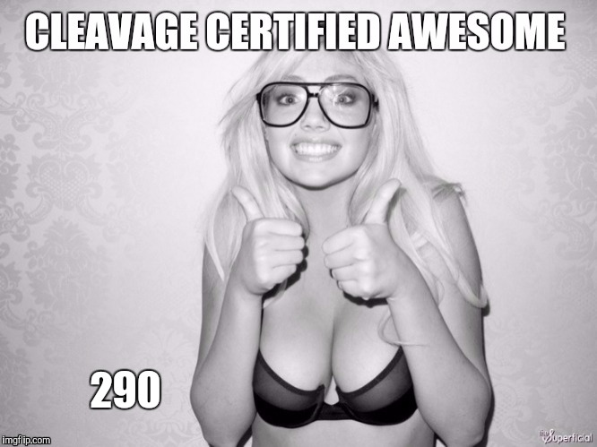 Cleavage week | 290 | image tagged in cleavage week | made w/ Imgflip meme maker