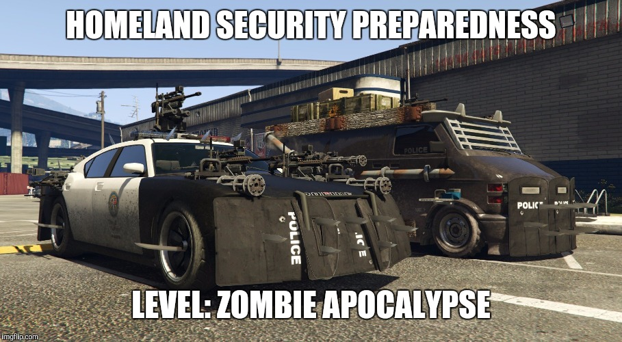 Your tax dollars at work. Radiation Zombie Week | HOMELAND SECURITY PREPAREDNESS LEVEL: ZOMBIE APOCALYPSE | image tagged in radiation zombie week,homeland security,be prepared | made w/ Imgflip meme maker