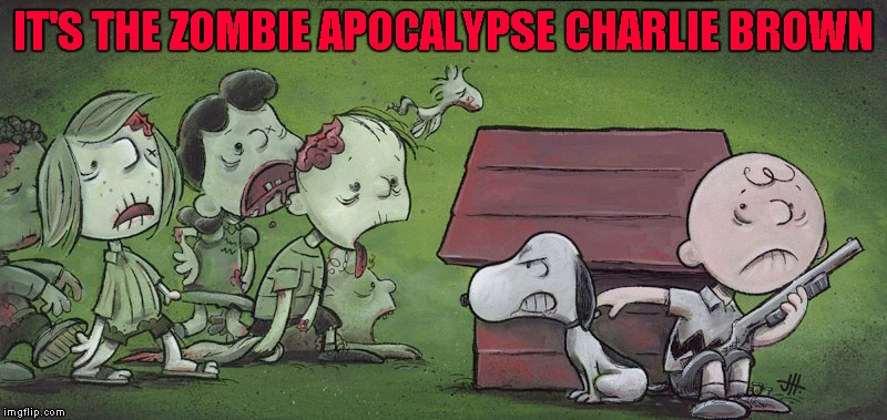 GOOD GRIEF!!! Radiation/Zombie Week - A NexusDarkshade & ValerieLyn Event |  IT'S THE ZOMBIE APOCALYPSE CHARLIE BROWN | image tagged in peanut zombies,memes,funny,zombie week,charlie brown,zombies | made w/ Imgflip meme maker