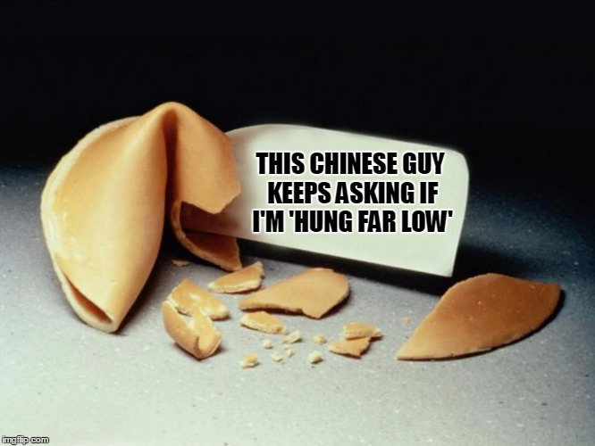 THIS CHINESE GUY KEEPS ASKING IF I'M 'HUNG FAR LOW' | made w/ Imgflip meme maker