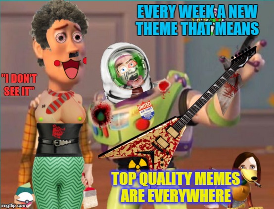 "Thanks img-flippers I anticipate every week I enjoy all who participate!   | EVERY WEEK A NEW THEME THAT MEANS ""I DON'T SEE IT"" TOP QUALITY MEMES ARE EVERYWHERE 