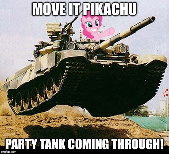 MOVE IT PIKACHU PARTY TANK COMING THROUGH! | made w/ Imgflip meme maker