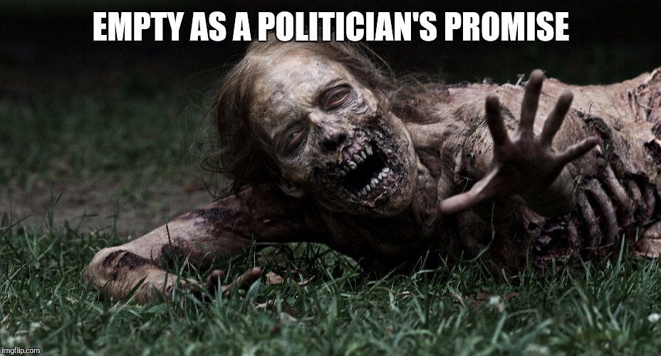 EMPTY AS A POLITICIAN'S PROMISE | made w/ Imgflip meme maker
