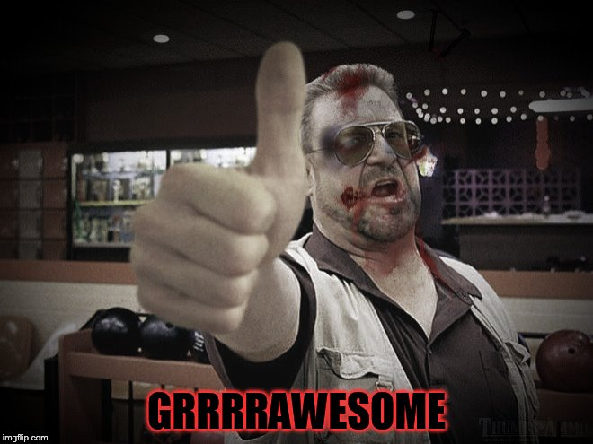 GRRRRAWESOME | made w/ Imgflip meme maker