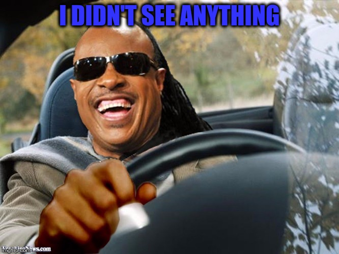 I DIDN'T SEE ANYTHING | made w/ Imgflip meme maker