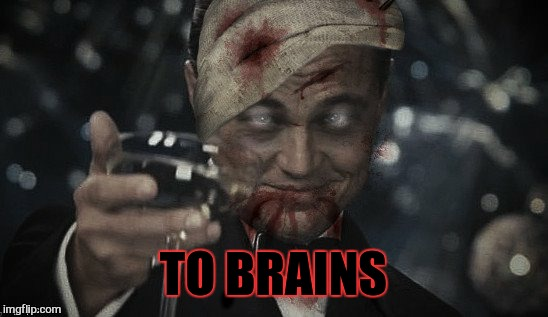TO BRAINS | made w/ Imgflip meme maker