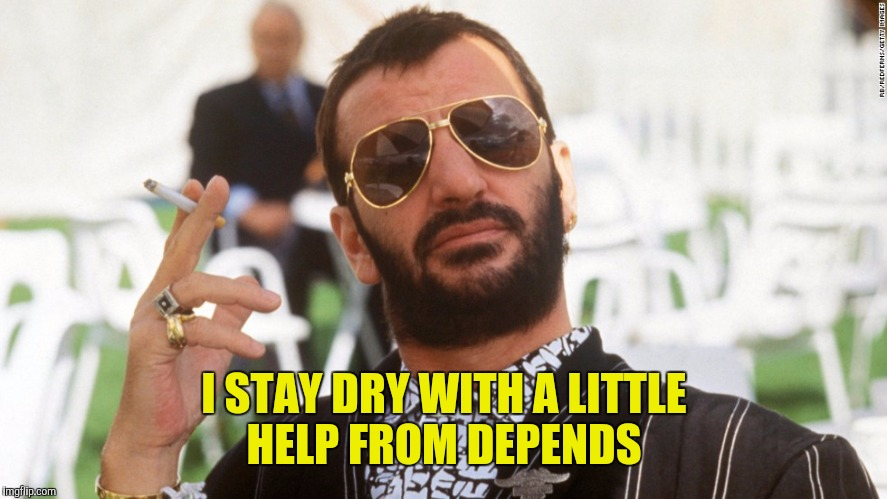 I STAY DRY WITH A LITTLE HELP FROM DEPENDS | made w/ Imgflip meme maker