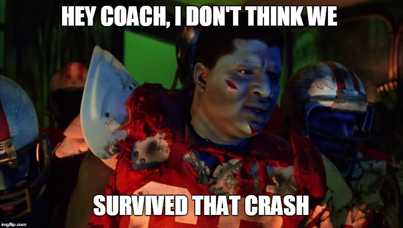 HEY COACH, I DON'T THINK WE SURVIVED THAT CRASH | image tagged in beatlejuicefootballers | made w/ Imgflip meme maker