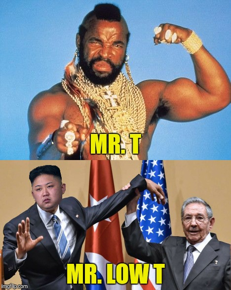 MR. T MR. LOW T | made w/ Imgflip meme maker