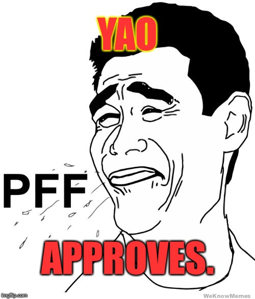 Yao Ming LOL | YAO APPROVES. | image tagged in yao ming lol | made w/ Imgflip meme maker