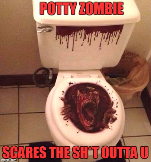 ZOMBIE WEEK | POTTY ZOMBIE SCARES THE SH*T OUTTA U | image tagged in meme,funny,zombie,radiation/zombie week - a nexusdarkshade  valerielyn event | made w/ Imgflip meme maker
