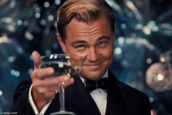 F | image tagged in memes,leonardo dicaprio cheers | made w/ Imgflip meme maker
