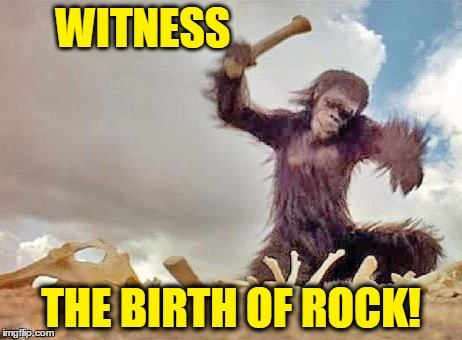 2001: A Rock Odyssey!  (☉ₒ☉) ~ Rock Week, a pinheadpokemanz event, April 23 till April 29 | WITNESS THE BIRTH OF ROCK! | image tagged in monkeybone,memes,ape,rock week,stanley kubrick,2001 a space odyssey | made w/ Imgflip meme maker