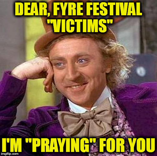"Creepy Condescending Willy Wonka's ""Praying"" For You 