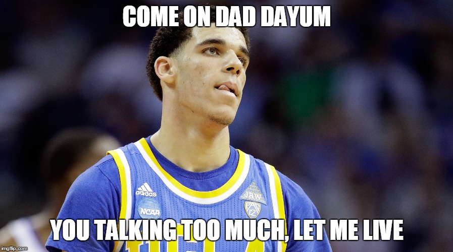 NO DEAL | COME ON DAD DAYUM YOU TALKING TOO MUCH, LET ME LIVE | image tagged in lonzo ball,nike,adidas,under armour | made w/ Imgflip meme maker