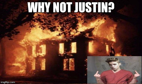 WHY NOT JUSTIN? | made w/ Imgflip meme maker