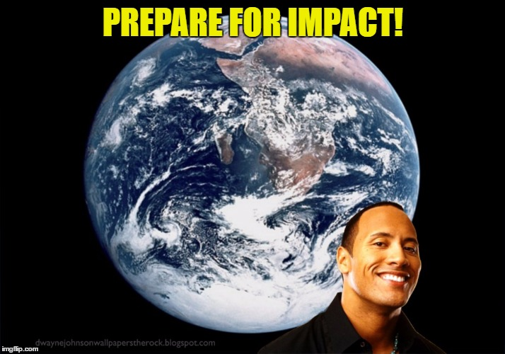 PREPARE FOR IMPACT! | made w/ Imgflip meme maker