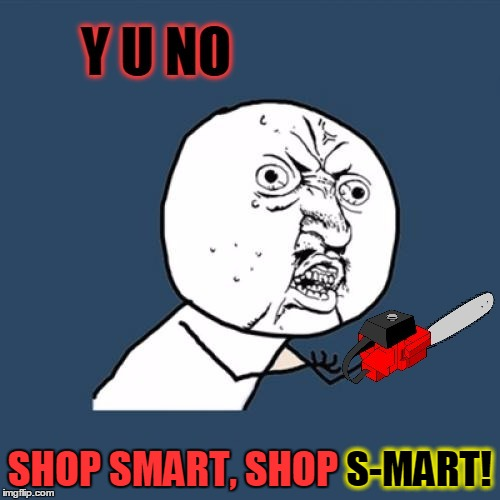 SHOP SMART, SHOP S-MART! S-MART! | made w/ Imgflip meme maker