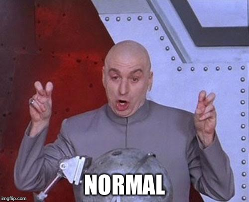 Dr Evil Laser Meme | NORMAL | image tagged in memes,dr evil laser | made w/ Imgflip meme maker