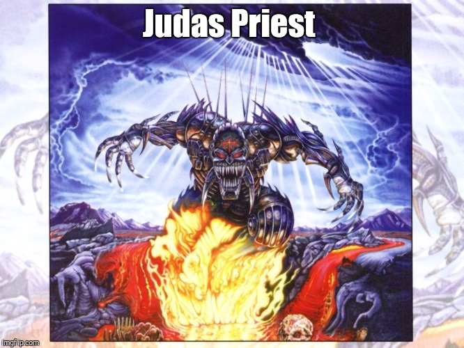 Judas Priest  | Judas Priest | image tagged in judas priest | made w/ Imgflip meme maker