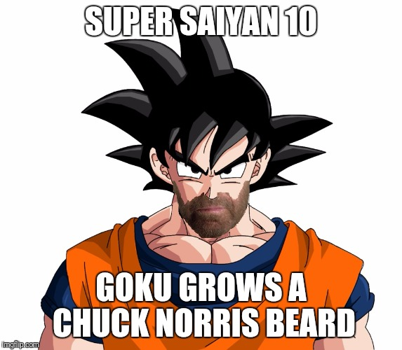 Goku super saiyan 10000 chuck norris beard imgflip - Super sayen 10000 ...