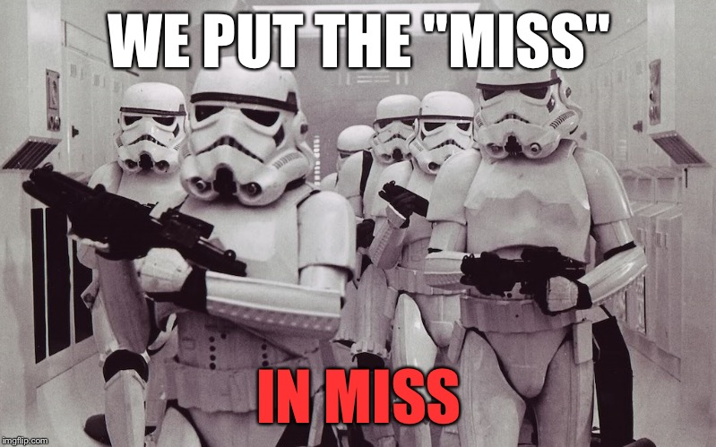 "WE PUT THE ""MISS"" IN MISS 