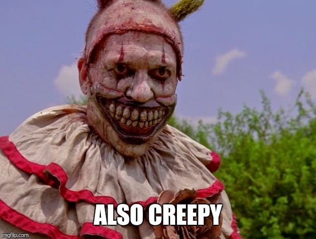 ALSO CREEPY | made w/ Imgflip meme maker