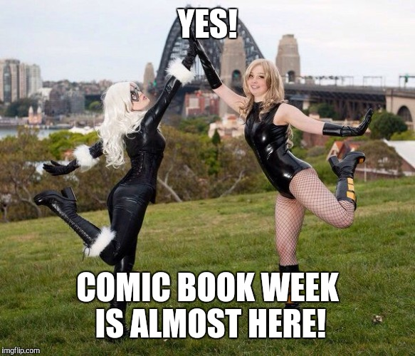 A Swiggys-back thing | YES! COMIC BOOK WEEK IS ALMOST HERE! | image tagged in comic book week | made w/ Imgflip meme maker
