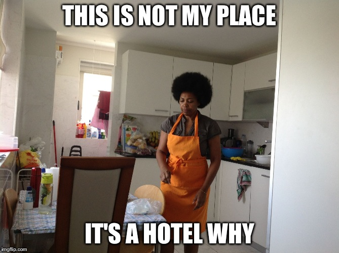 THIS IS NOT MY PLACE IT'S A HOTEL WHY | image tagged in the women with a frown | made w/ Imgflip meme maker