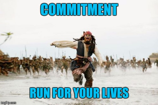 COMMITMENT RUN FOR YOUR LIVES | made w/ Imgflip meme maker