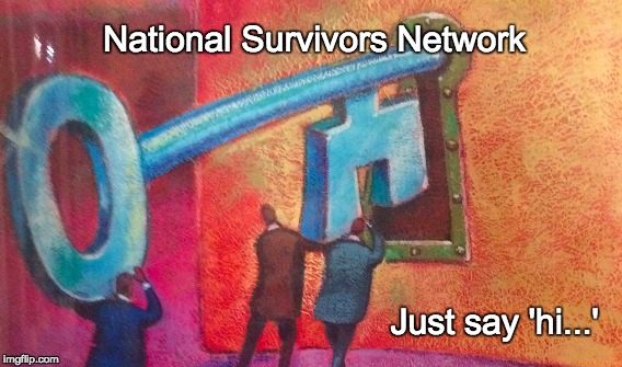 just say hi | National Survivors Network Just say 'hi...' | image tagged in hi tech | made w/ Imgflip meme maker
