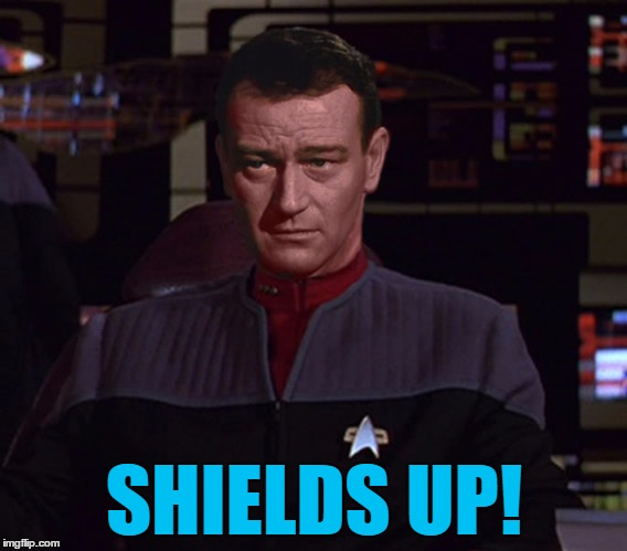 SHIELDS UP! | made w/ Imgflip meme maker