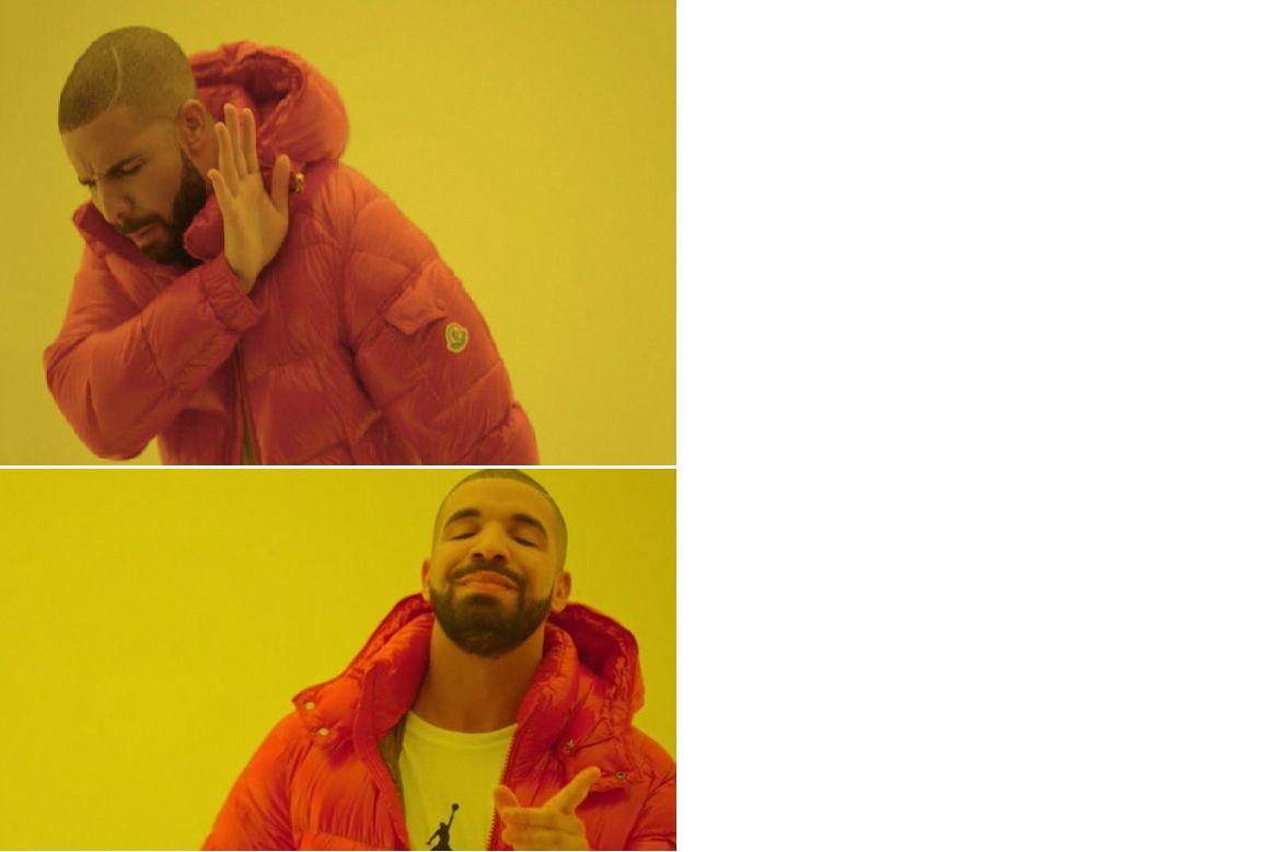 1o5ueo drake meme blank template imgflip