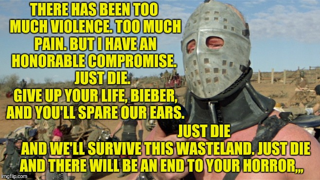 "Might as well make this, ""Die Bieber Die,"" week, because, um, yeah,,, 