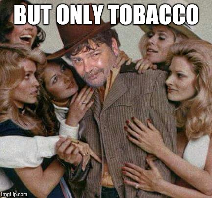 Swiggy cigar suave | BUT ONLY TOBACCO | image tagged in swiggy cigar suave | made w/ Imgflip meme maker