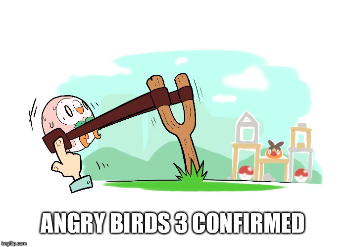 ANGRY BIRDS 3 CONFIRMED | image tagged in pokemon | made w/ Imgflip meme maker