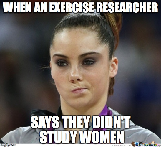 Gymnast meme | WHEN AN EXERCISE RESEARCHER SAYS THEY DIDN'T STUDY WOMEN | image tagged in gymnast meme | made w/ Imgflip meme maker