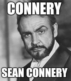 CONNERY SEAN CONNERY | made w/ Imgflip meme maker