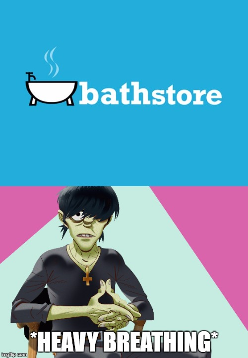 T H E B A T H |  *HEAVY BREATHING* | image tagged in gorillaz,meme,murdoc | made w/ Imgflip meme maker